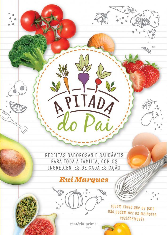A Pitada do Pai Receitas Saborosas e saudáveis para toda a família, com os ingredientes de cada estação